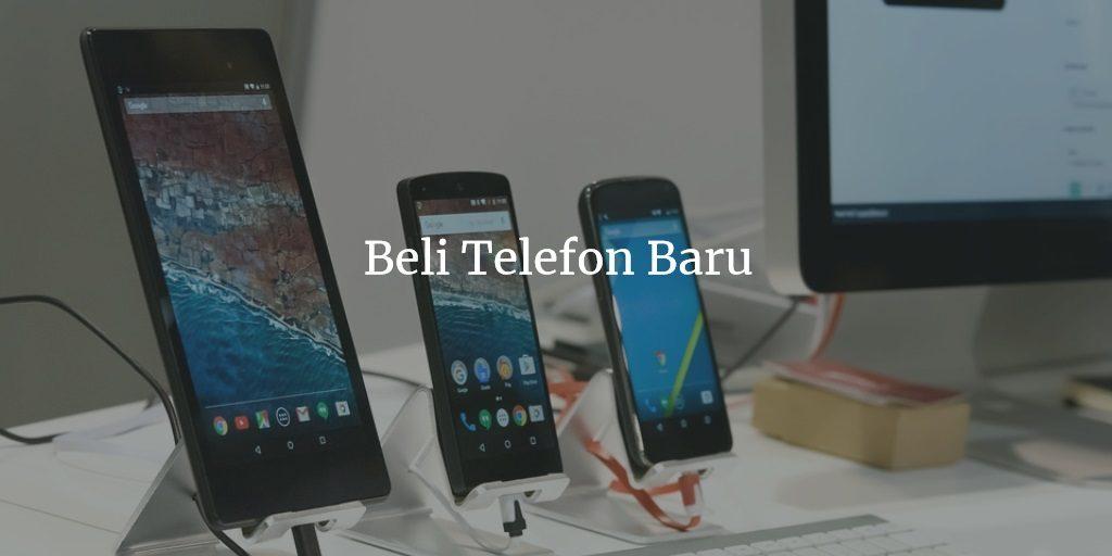 Beli Telefon Baru