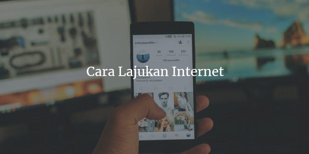 Cara Lajukan Internet