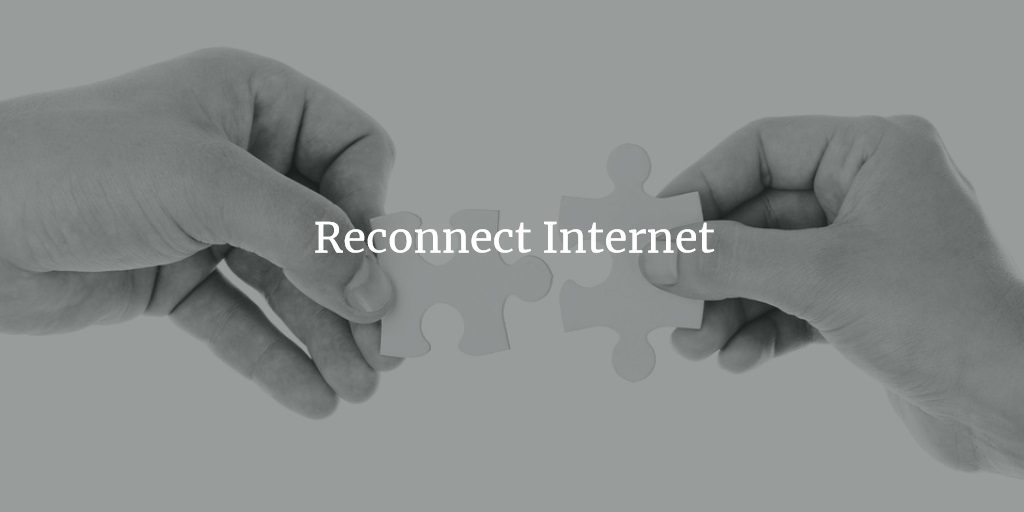 Reconnect Internet