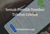 Semak Pemilik Nombor Telefon Celcom