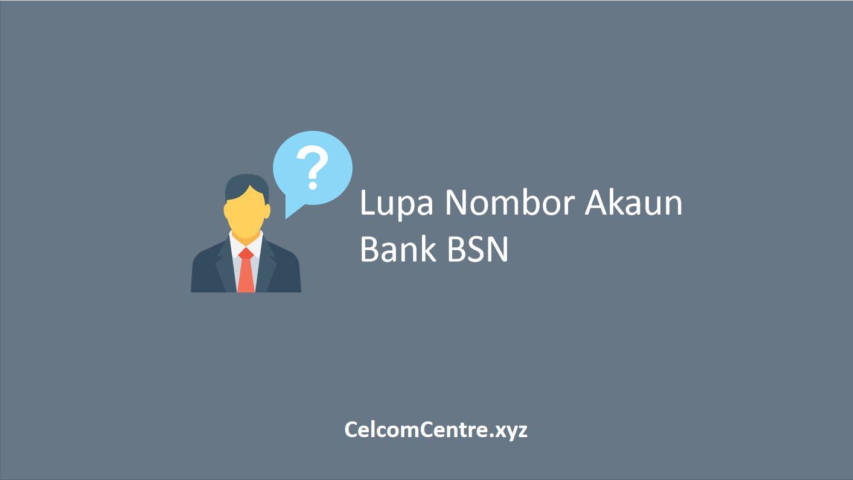 5 Cara Dapatkan Jika Lupa Nombor Akaun Bank Bsn